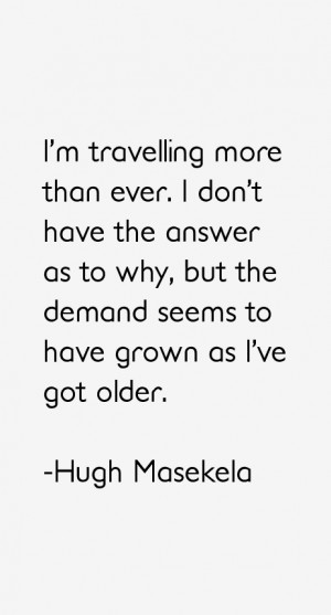 travelling more than ever. I don't have the answer as to why, but ...
