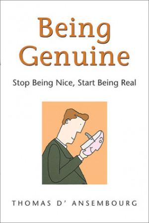 Being Genuine: Stop Being Nice, Start Being Real