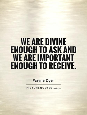 Divine Quotes Wayne Dyer Quotes
