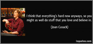 More Joan Cusack Quotes