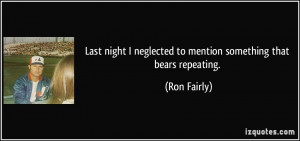 More Ron Fairly Quotes