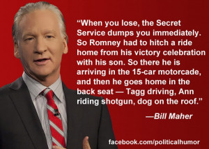 Bill Maher on Romney's defeatMaher Quotes, Politics Activist, Romney ...