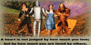 Wizard of Oz.....one of my favorite quotes!