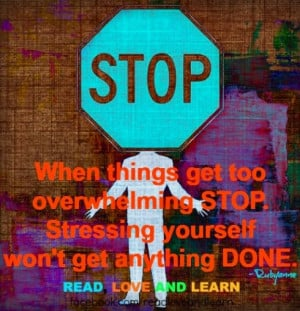... things get overwhelming quote via www.Facebook.com/ReadLoveandLearn