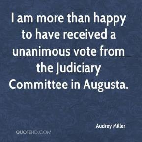 Audrey Miller - I am more than happy to have received a unanimous vote ...