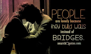 ... years. Lonely Quotes for Men . Quotes About Lonely Relationships