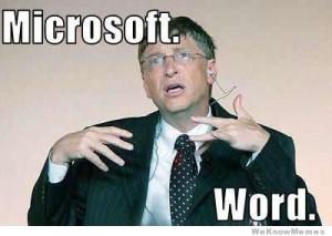 Gangsta Bill Gates – Microsoft. Word.