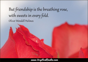 friendship quotes, But friendship is the breathing rose, with sweets ...