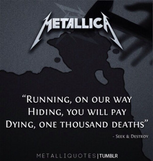 Seek and Destroy -Metallica