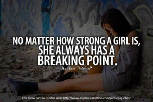 no matter how strong a girl is she always has a breaking point