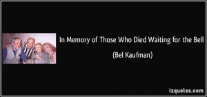 In Memory of Those Who Died Waiting for the Bell - Bel Kaufman