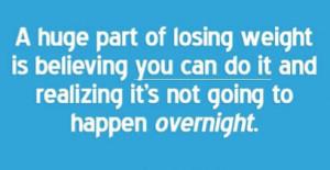 huge part of losing weight is believing….