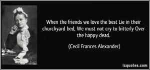 Quotes About Lying Friends When the friends we love the