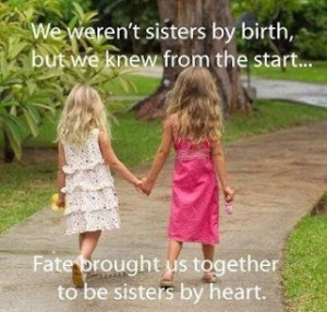 Not sister by blood but straight from the heart