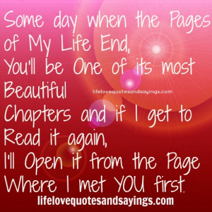 some day when the pages of my life end you ll be one of its most ...