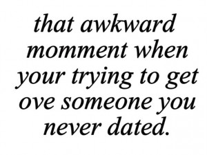 love-love-quote-text-that-awkward-moment-that-awkward-moment-when ...