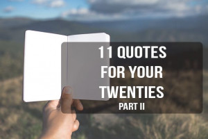 11 Quotes for your 20s: Part II