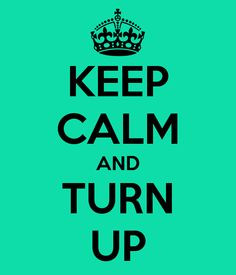 keep calm and turn up more spiritual words quotes janessa boards ...