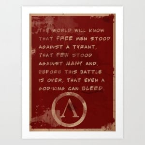 300 - King Leonidas Art Print by The Quotes Project - $14.56
