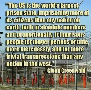 Policestate USA | Glenn Greenwald quote on our unjust