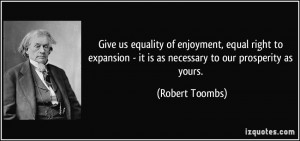 Give us equality of enjoyment, equal right to expansion - it is as ...