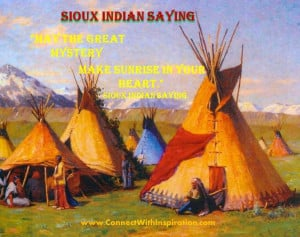 ... American Day, Sioux Indian Saying, May the Great Mystery Make Sunrise