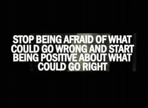 Motivational Wallpapers on Fear: Stop being afraid of what could go ...
