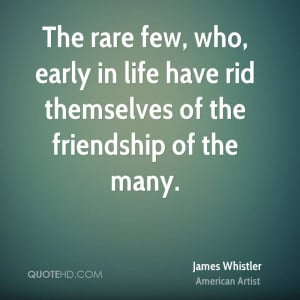 James Whistler Friendship Quotes | QuoteHD