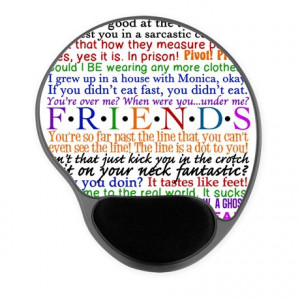 Chandler Gifts > Chandler Office > Friends TV Quotes Gel Mousepad