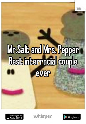 Mr.Salt and Mrs. Pepper Best interracial couple ever