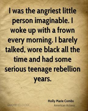 ... wore black all the time and had some serious teenage rebellion years