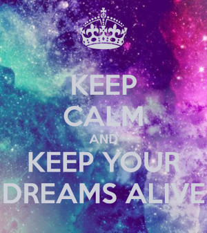 Sweet Quotes About Stars And Dreams Keep Calm Keep Your Dreams Alive