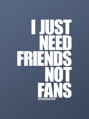 just need friends. | Words, Quotes