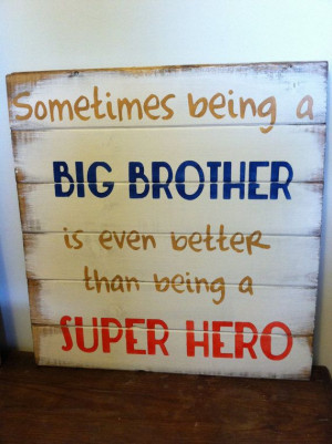Sometimes Being Big Brother
