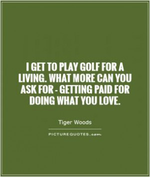 Golf Quotes Tiger Woods Quotes