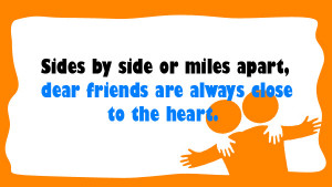 Picture Sayings About Dear Friends Are Always Close To Heart