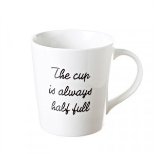 Cup is Always Half Full Mug