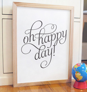 Oh Happy Day inspirational quote print in script font, READY TO SHIP ...