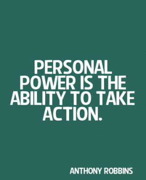 Best Ability Quote by Anthony Robbins - Personal Power is The Ability ...