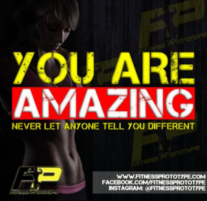 You are AMAZING. Never let anyone tell you different. - Team FP # ...