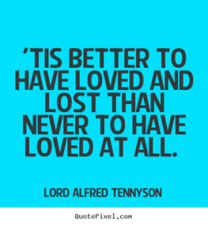 Better to Have Loved and Lost