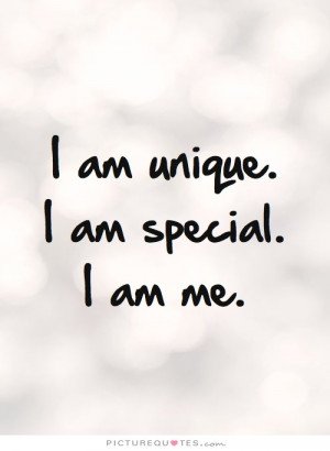 am unique. I am special. I am me. Picture Quote #2