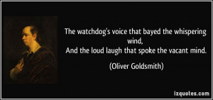... , And the loud laugh that spoke the vacant mind. - Oliver Goldsmith
