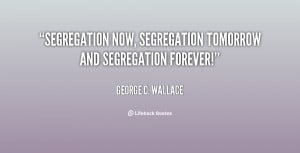George Wallace Segregation Quote