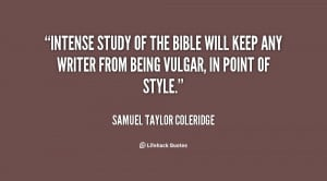 quote-Samuel-Taylor-Coleridge-intense-study-of-the-bible-will-keep ...