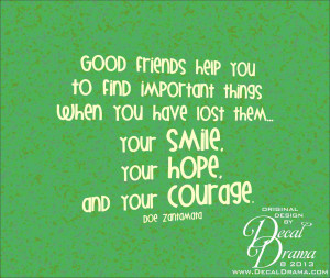 Good friends help you find important things-your SMILE HOPE COURAGE ...
