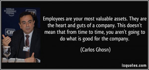 Employees are your most valuable assets. They are the heart and guts ...