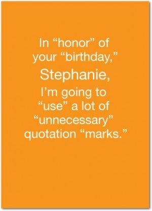 Shoebox: Sarcastic Quotes - Birthday Greeting Cards from Treat.com