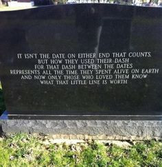 epitaph life, dash, quotes, dates, true, thought, inspir, thing, live