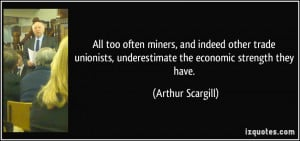 More Arthur Scargill Quotes